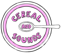 Cereal + Sounds